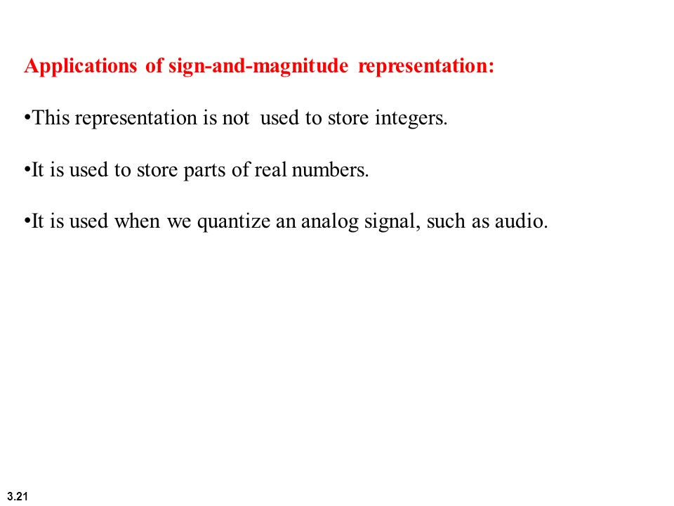 Applications of sign-and-magnitude representation: