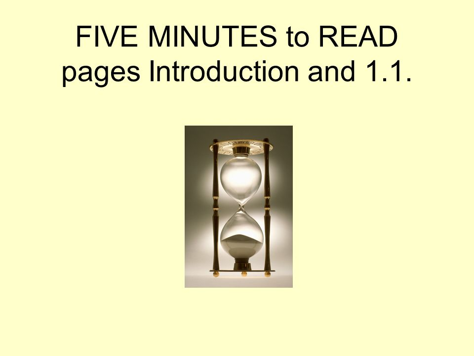 FIVE MINUTES to READ pages Introduction and 1.1.