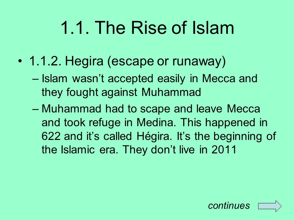 1.1. The Rise of Islam 1.1.2. Hegira (escape or runaway)