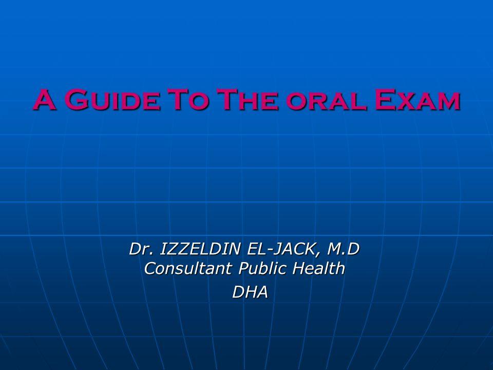 Dr. IZZELDIN EL-JACK, M.D Consultant Public Health DHA