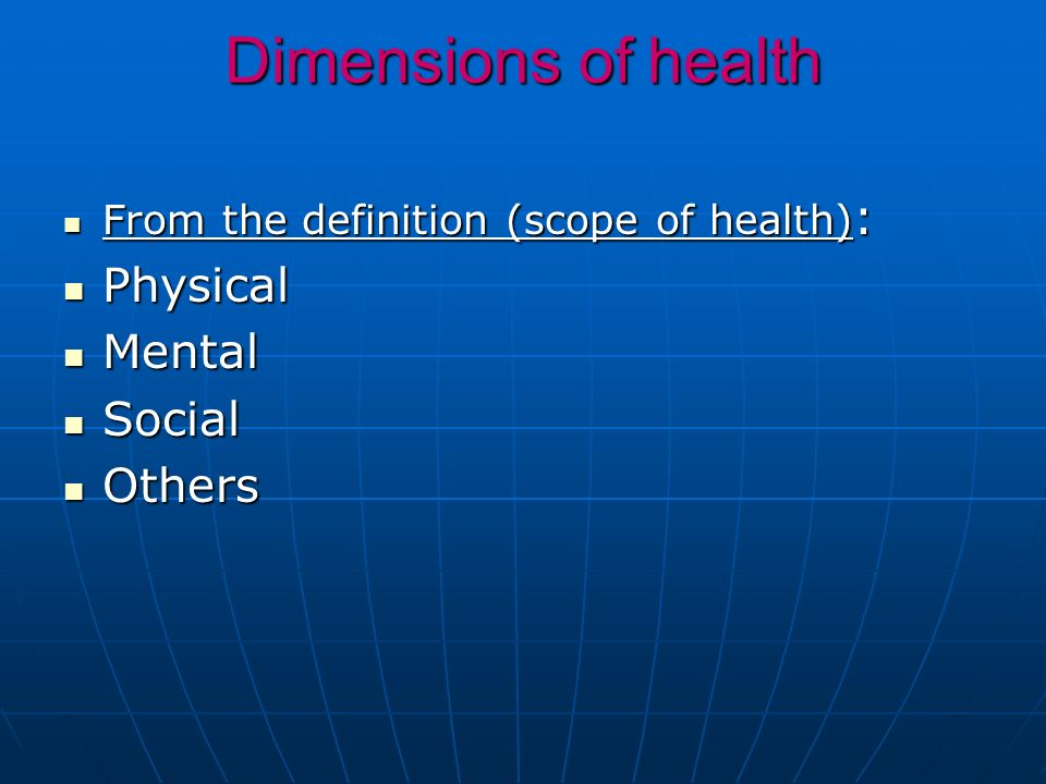 Dimensions of health Physical Mental Social Others
