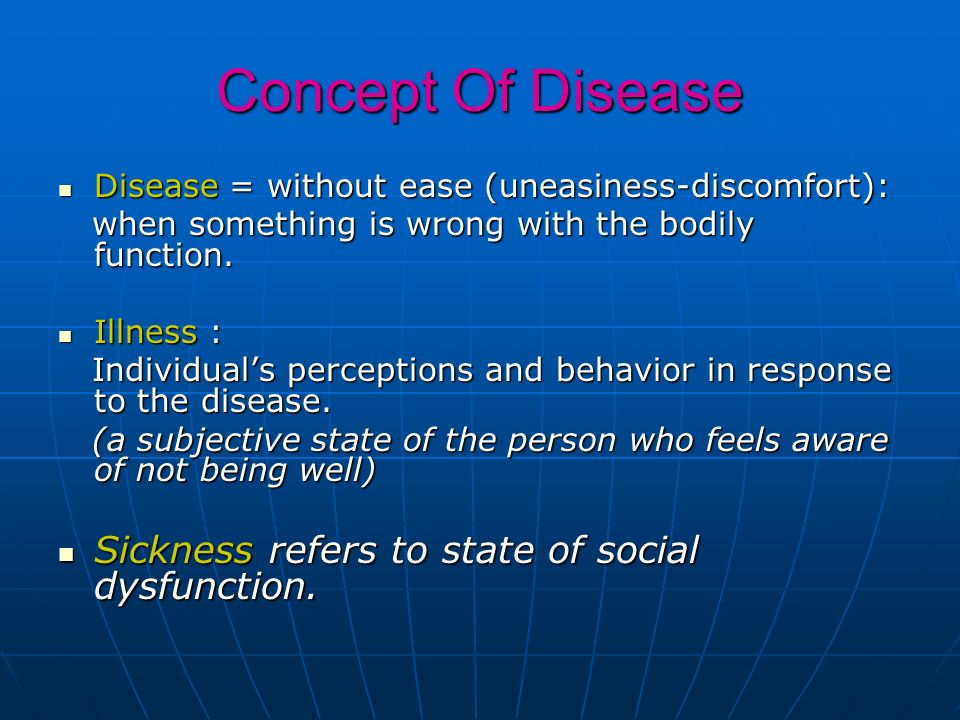 Concept Of Disease Sickness refers to state of social dysfunction.
