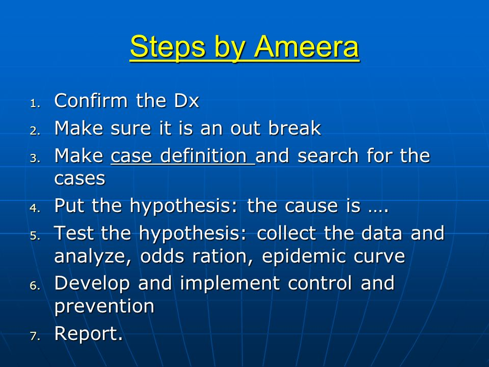 Steps by Ameera Confirm the Dx Make sure it is an out break
