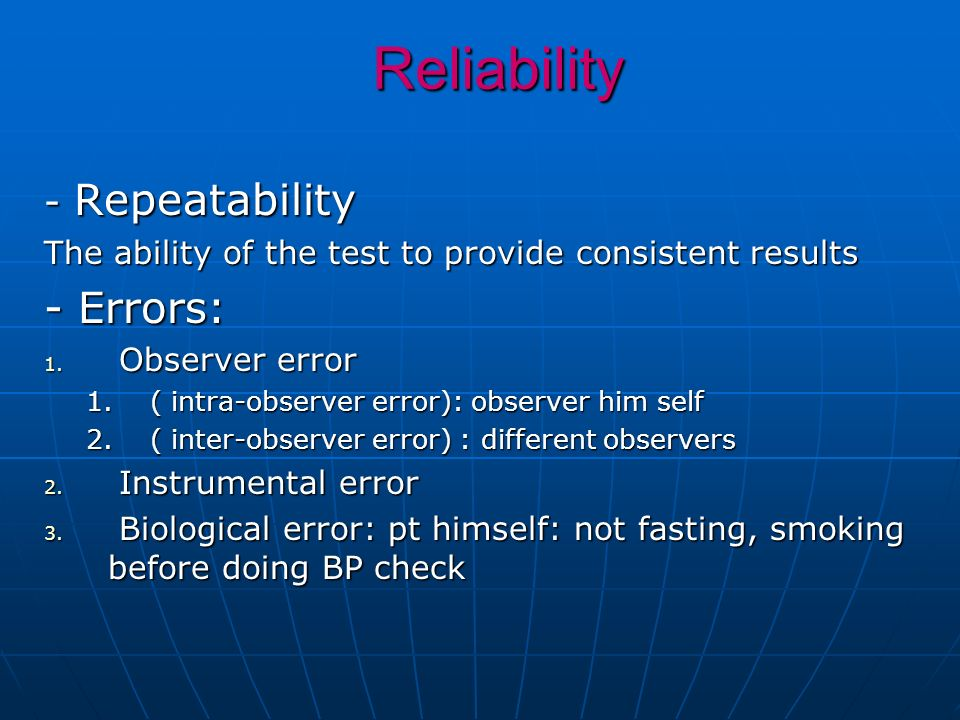 Reliability - Errors: - Repeatability