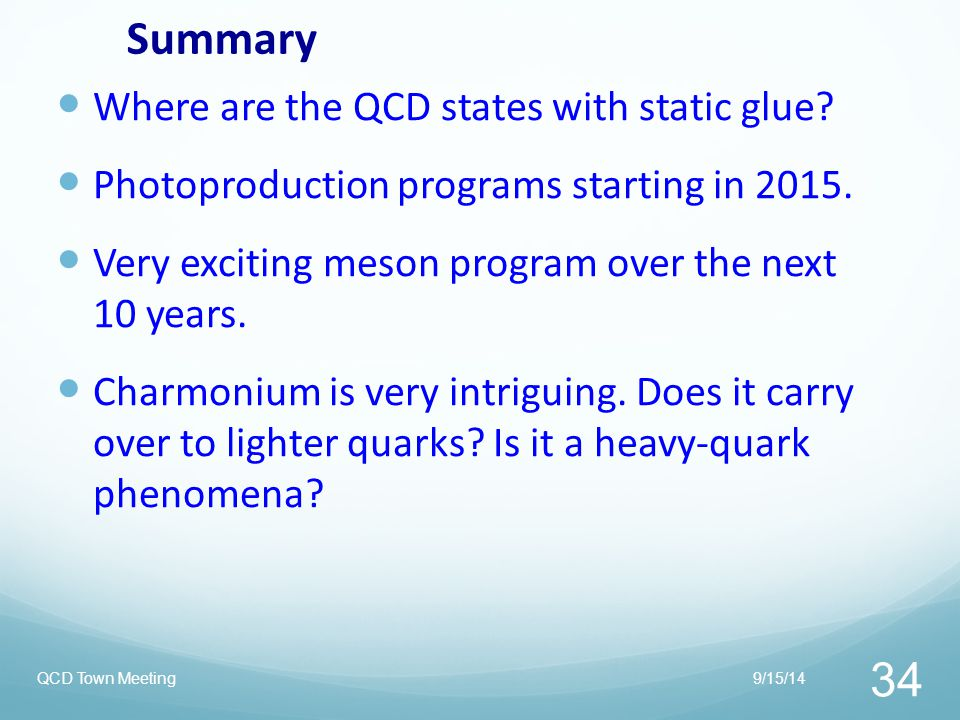 Summary Where are the QCD states with static glue