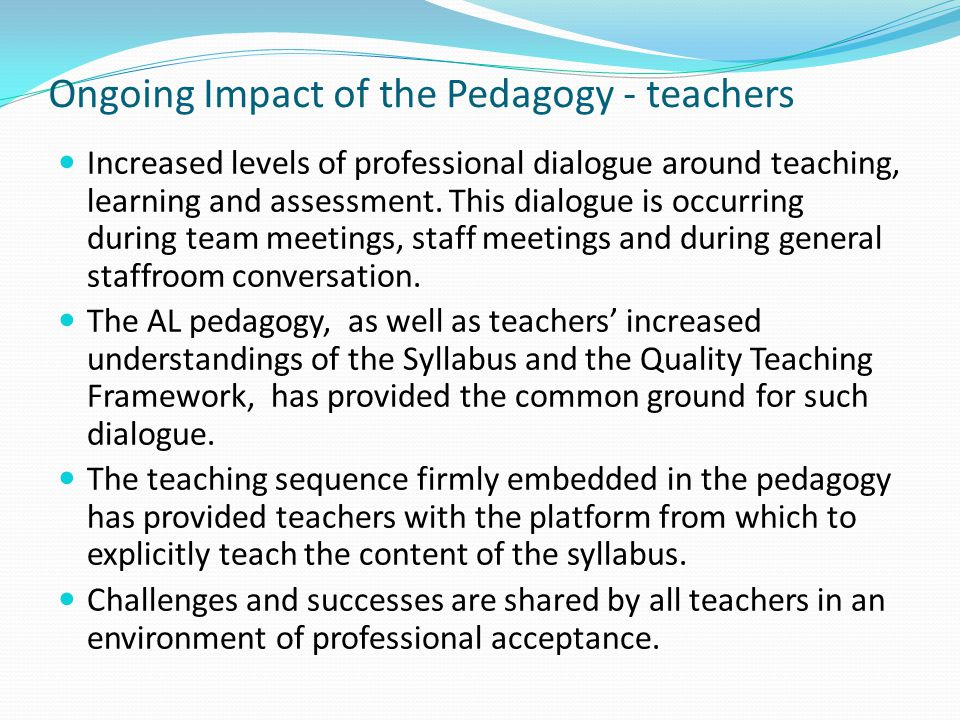 Ongoing Impact of the Pedagogy - teachers