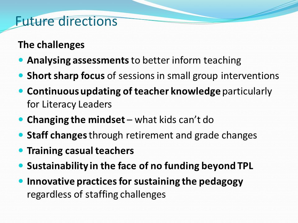 Future directions The challenges