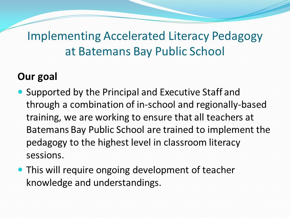 Implementing Accelerated Literacy Pedagogy at Batemans Bay Public School