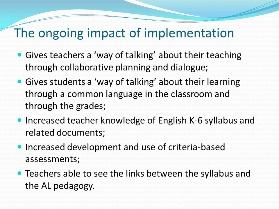 The ongoing impact of implementation