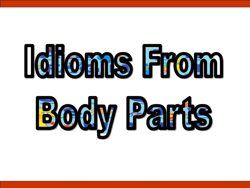 Idioms From Body Parts