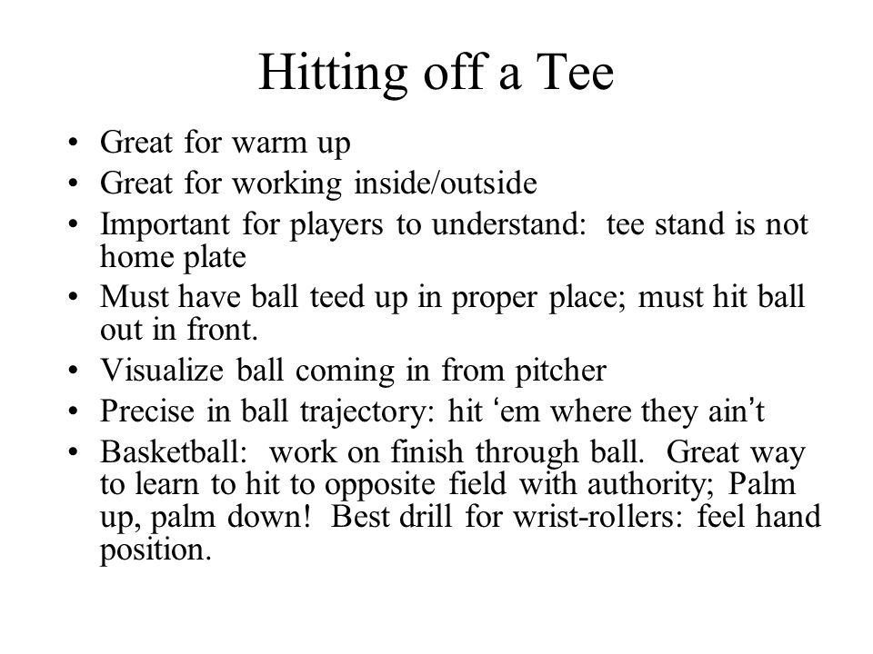 Hitting off a Tee Great for warm up Great for working inside/outside