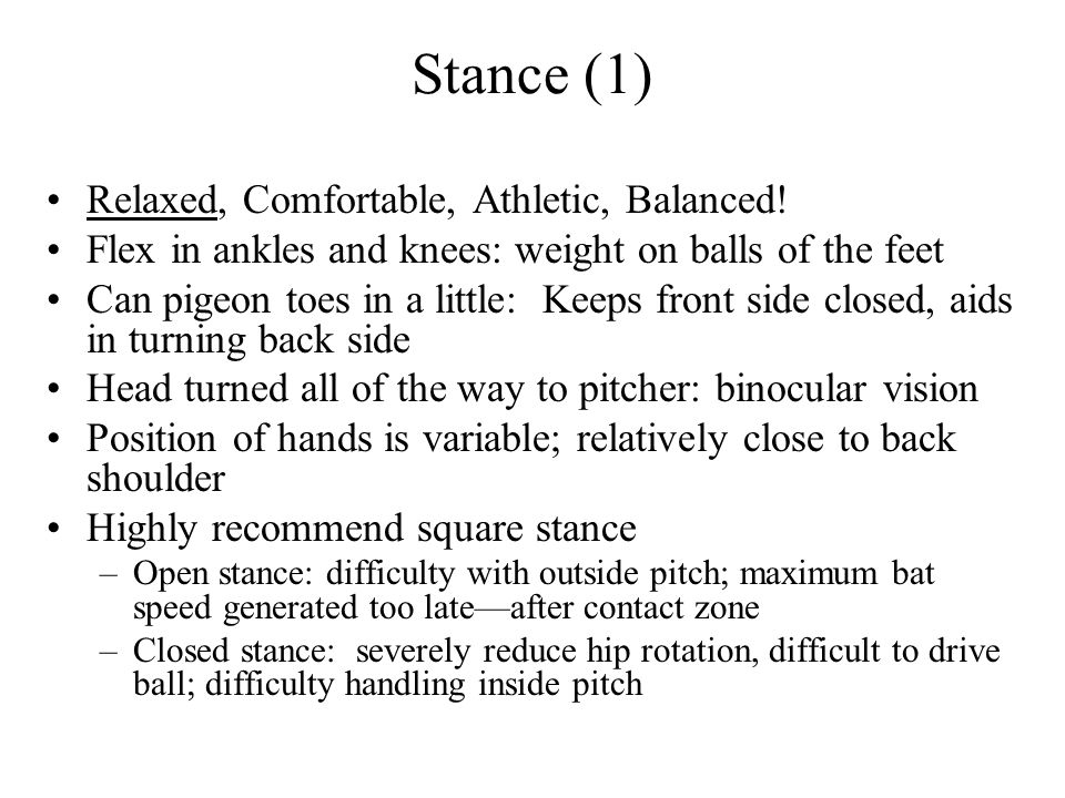 Stance (1) Relaxed, Comfortable, Athletic, Balanced!