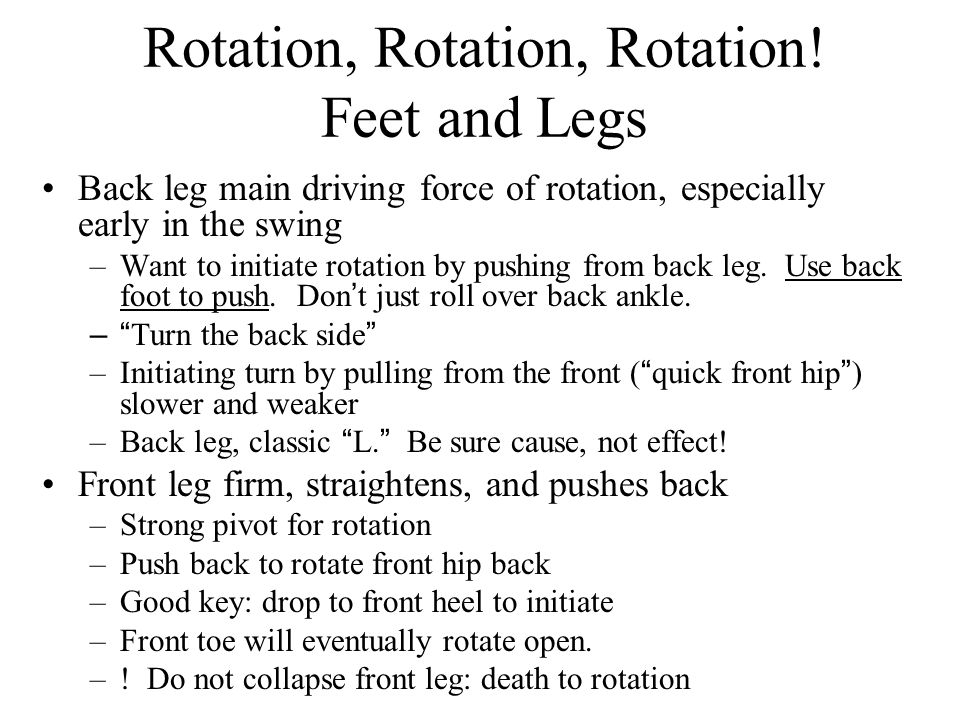 Rotation, Rotation, Rotation! Feet and Legs