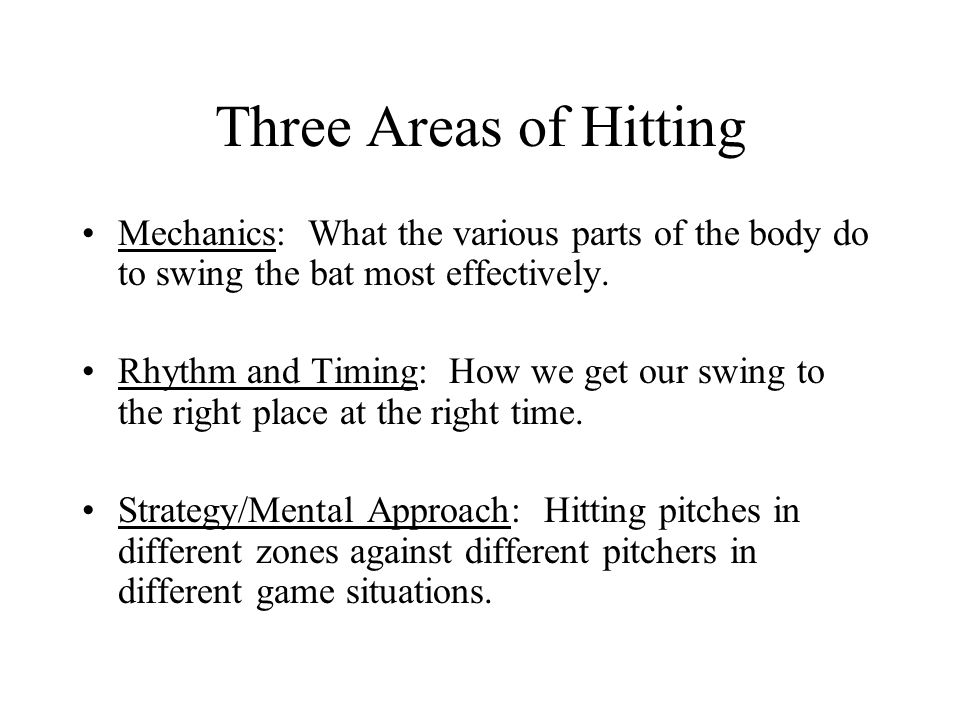 Three Areas of HittingMechanics: What the various parts of the body do to swing the bat most effectively.
