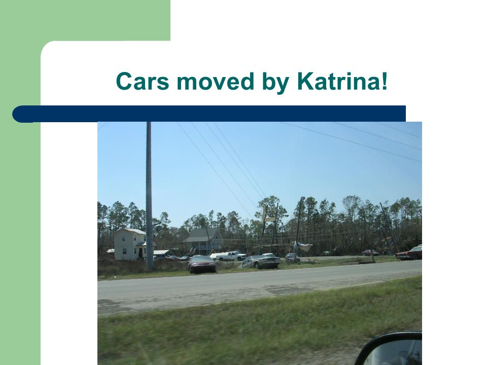 Cars moved by Katrina!