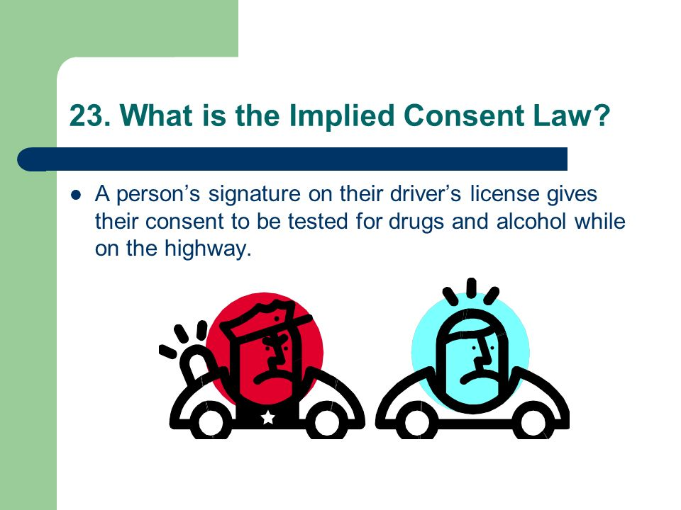 23. What is the Implied Consent Law