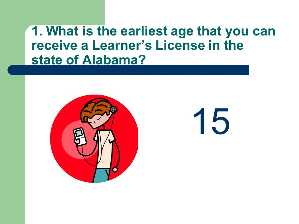 1. What is the earliest age that you can receive a Learner's License in the state of Alabama