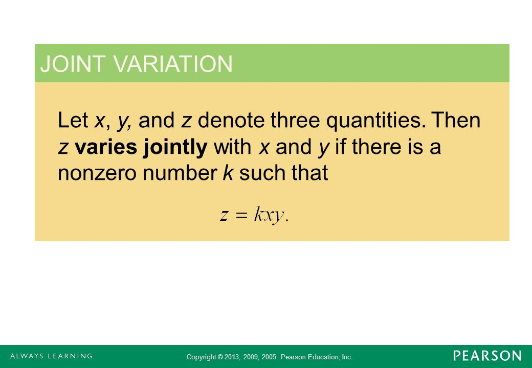 JOINT VARIATION Let x, y, and z denote three quantities.