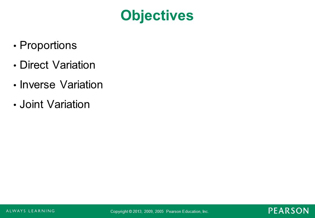 Objectives Proportions Direct Variation Inverse Variation
