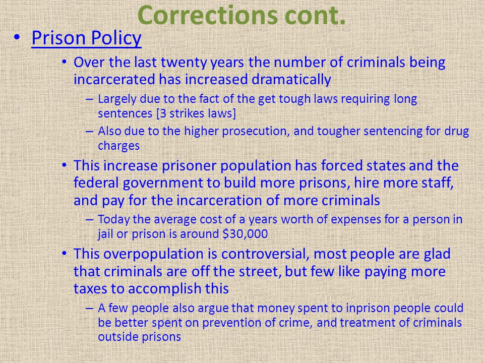 Corrections cont. Prison Policy