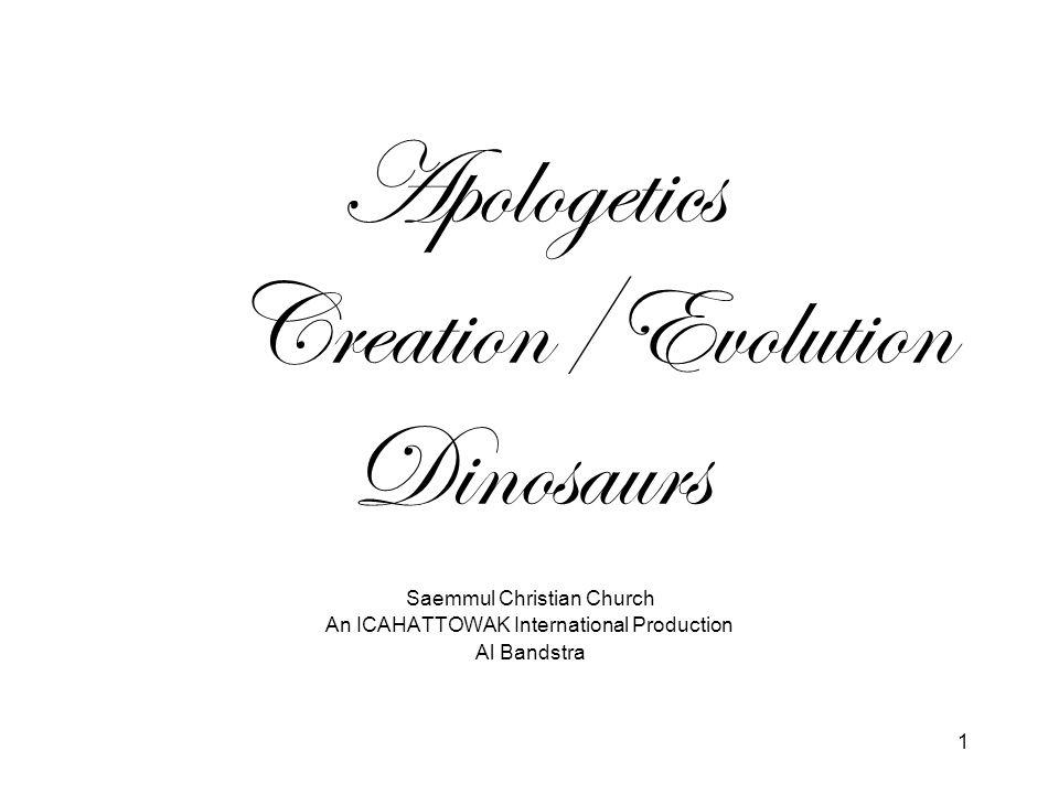 Apologetics Creation/Evolution Dinosaurs