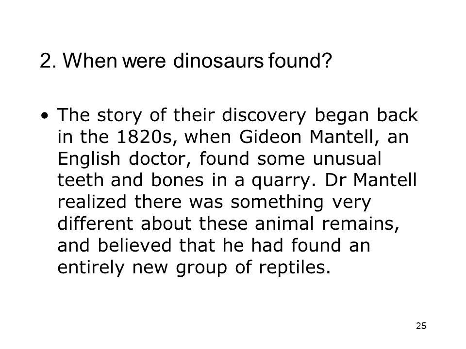 2. When were dinosaurs found