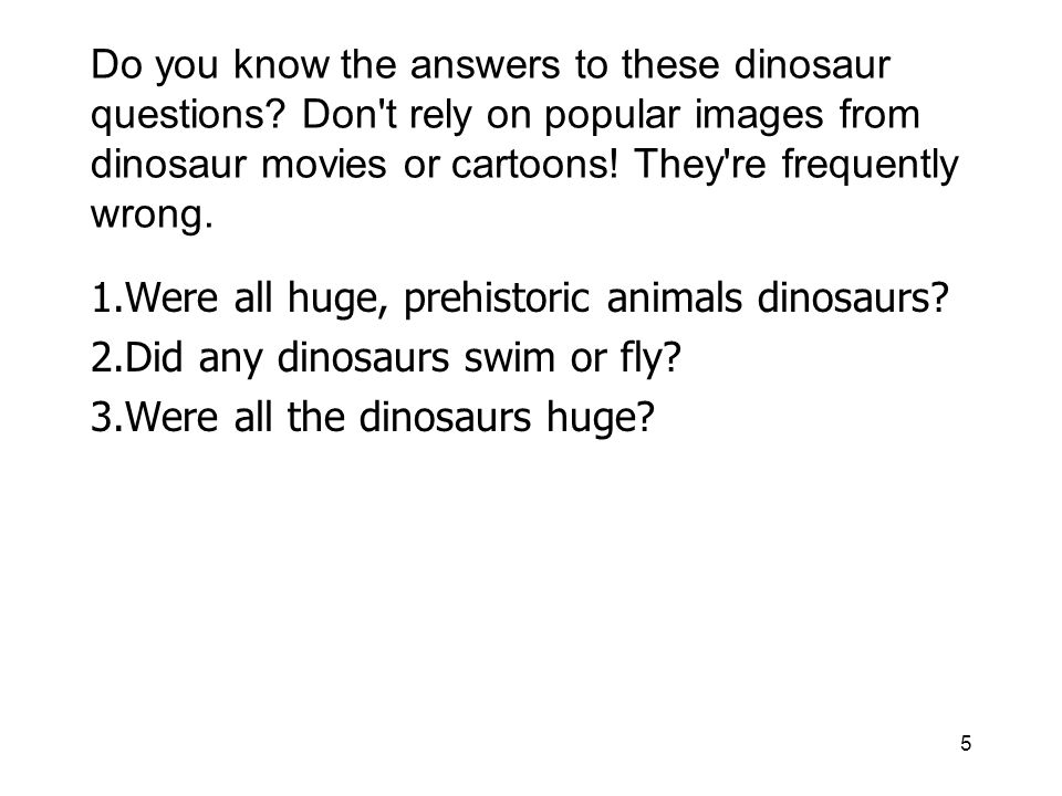 Do you know the answers to these dinosaur questions