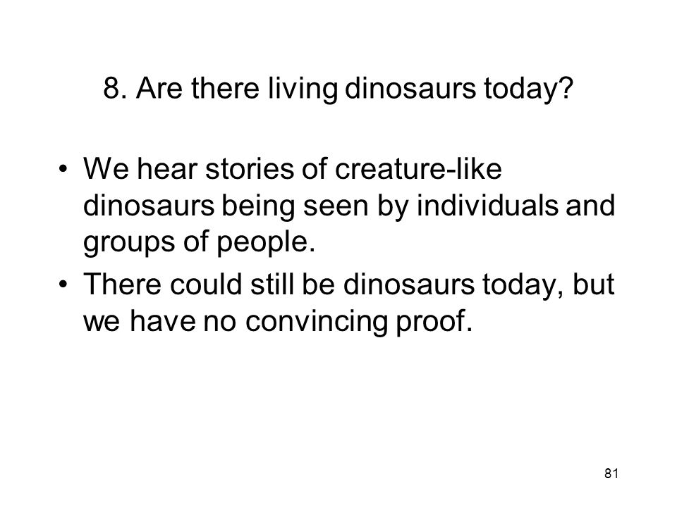 8. Are there living dinosaurs today