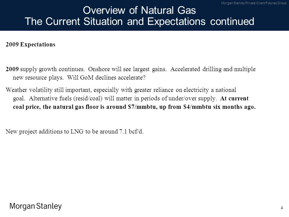 Overview of Natural Gas The Current Situation and Expectations continued