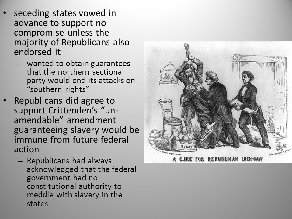 seceding states vowed in advance to support no compromise unless the majority of Republicans also endorsed it