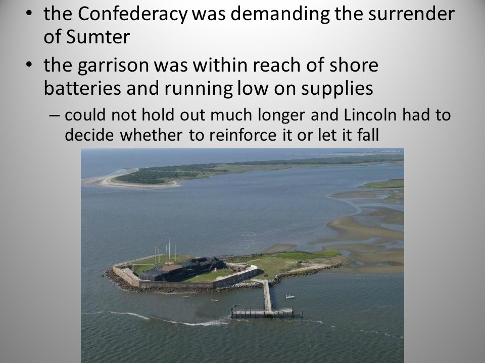 the Confederacy was demanding the surrender of Sumter