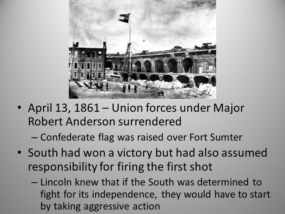 April 13, 1861 – Union forces under Major Robert Anderson surrendered