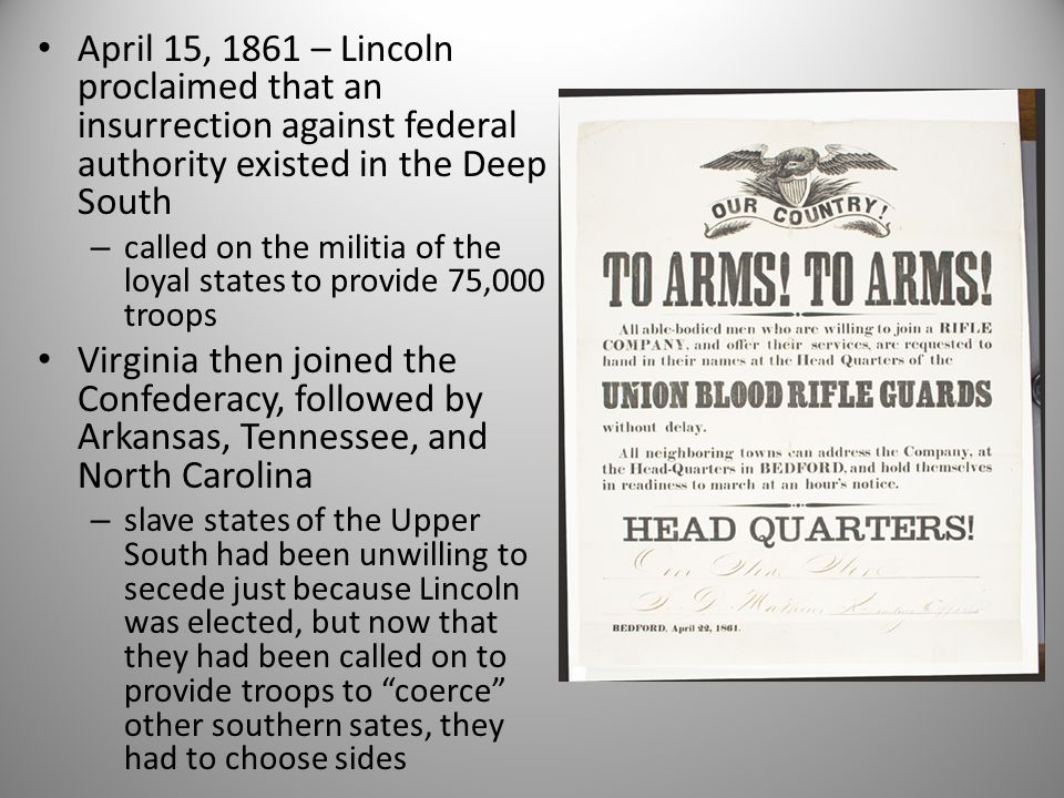 April 15, 1861 – Lincoln proclaimed that an insurrection against federal authority existed in the Deep South