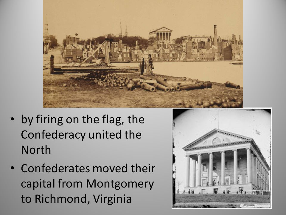 by firing on the flag, the Confederacy united the North