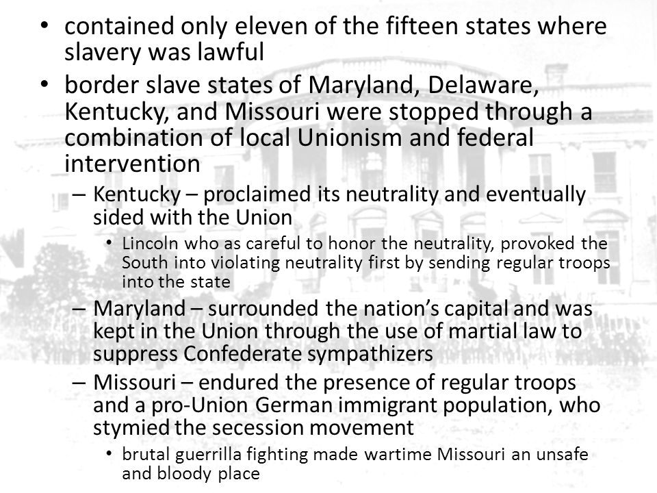 contained only eleven of the fifteen states where slavery was lawful