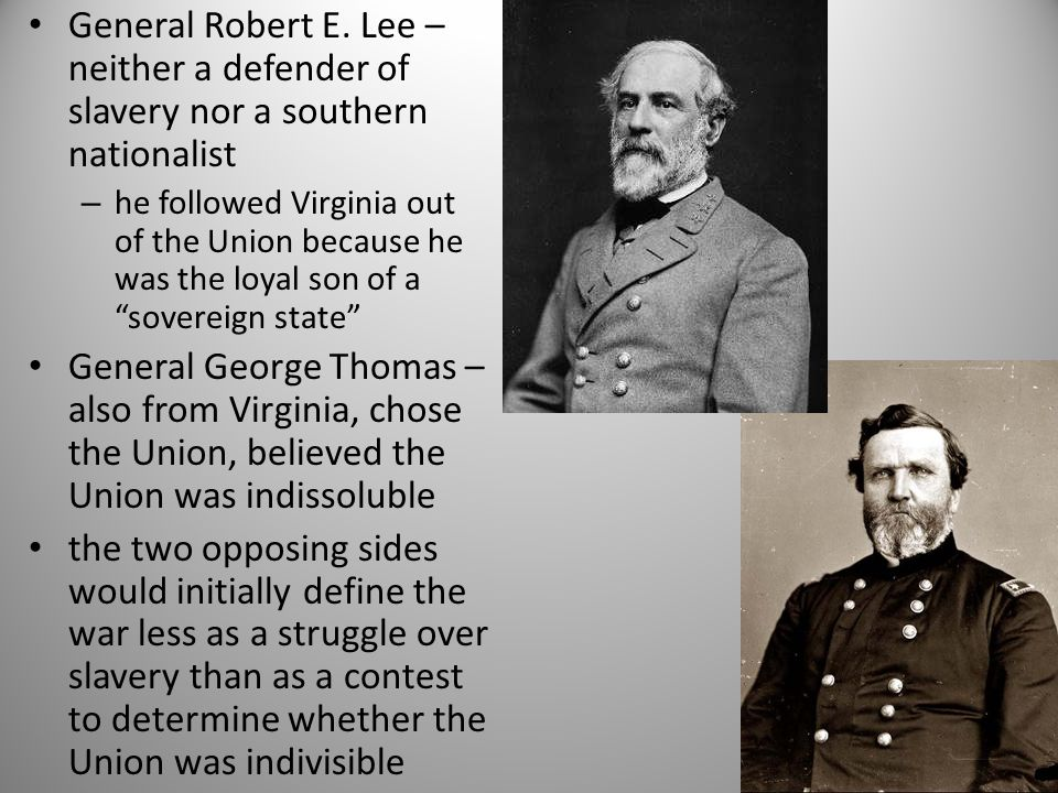 General Robert E. Lee – neither a defender of slavery nor a southern nationalist