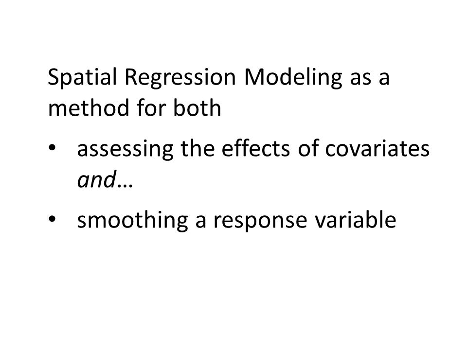 Spatial Regression Modeling as a method for both