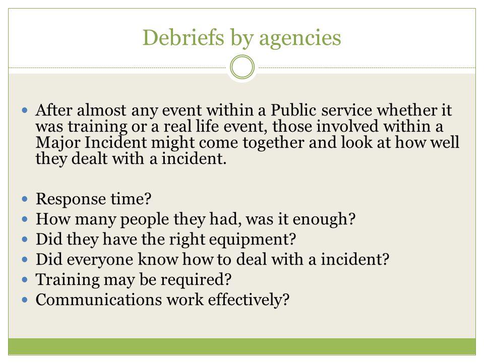 Debriefs by agencies