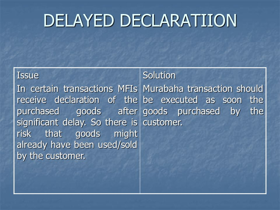 DELAYED DECLARATIION Issue