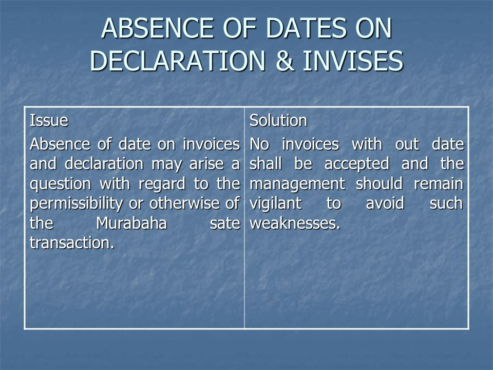 ABSENCE OF DATES ON DECLARATION & INVISES