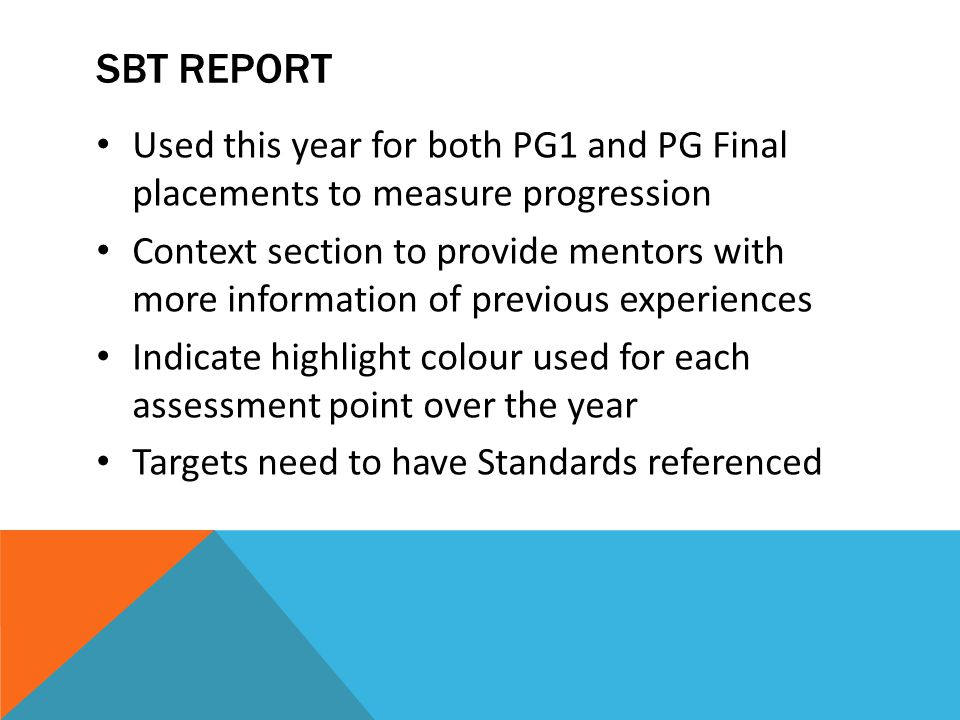 SBT REPORT Used this year for both PG1 and PG Final placements to measure progression.