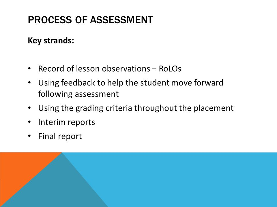Process of assessment Key strands:
