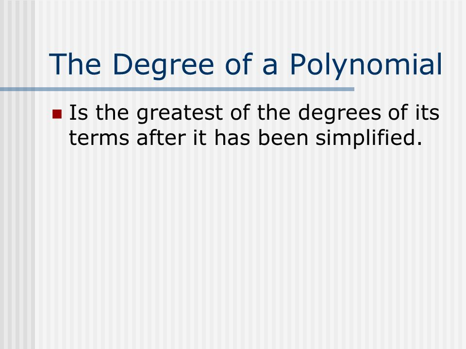 The Degree of a Polynomial