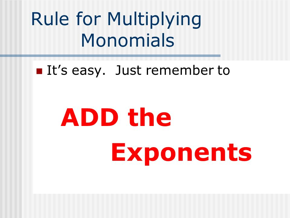 Rule for Multiplying Monomials