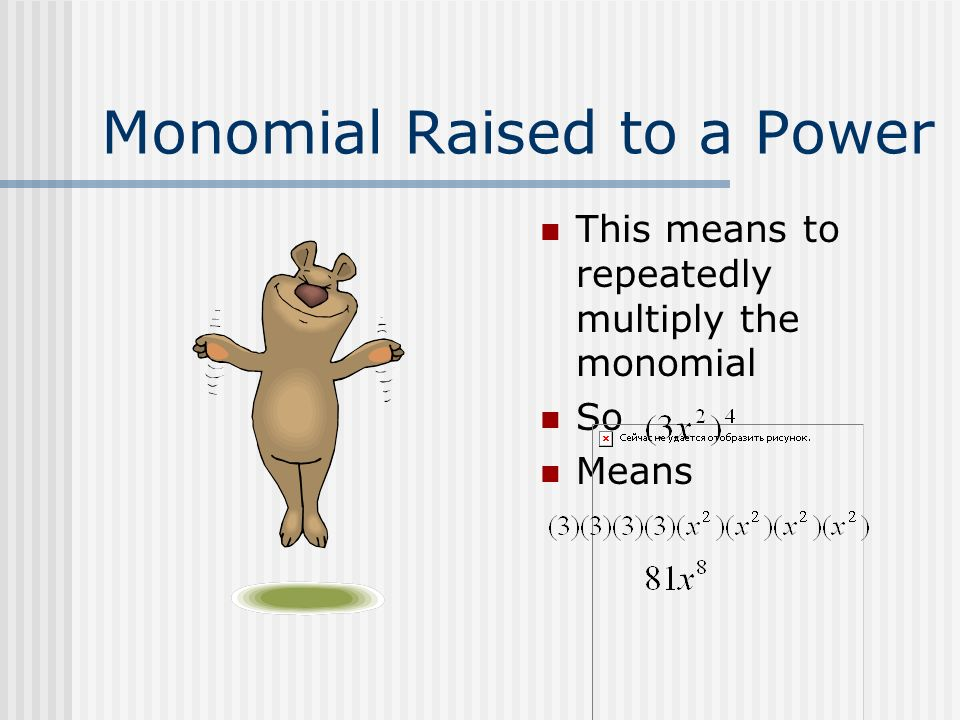 Monomial Raised to a Power