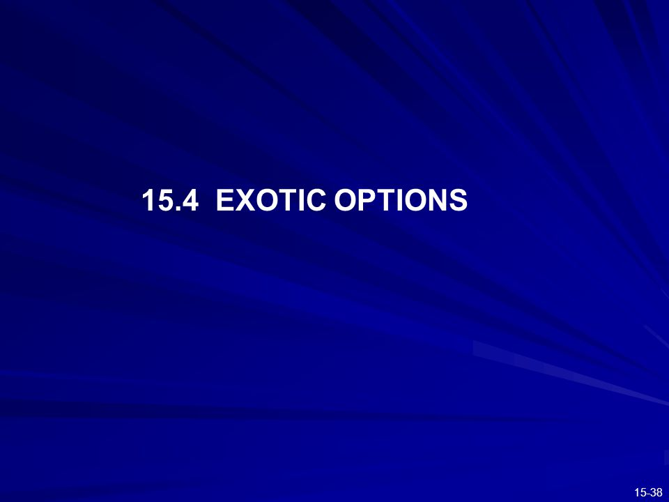 15.4 EXOTIC OPTIONS