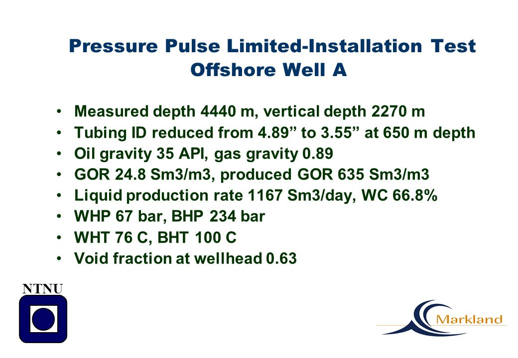 Pressure Pulse Limited-Installation Test Offshore Well A