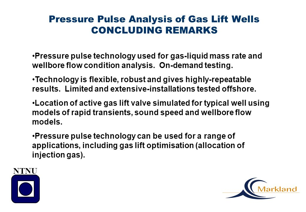 Pressure Pulse Analysis of Gas Lift Wells CONCLUDING REMARKS