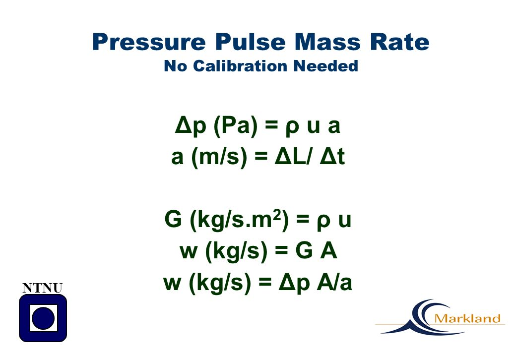 Pressure Pulse Mass Rate No Calibration Needed