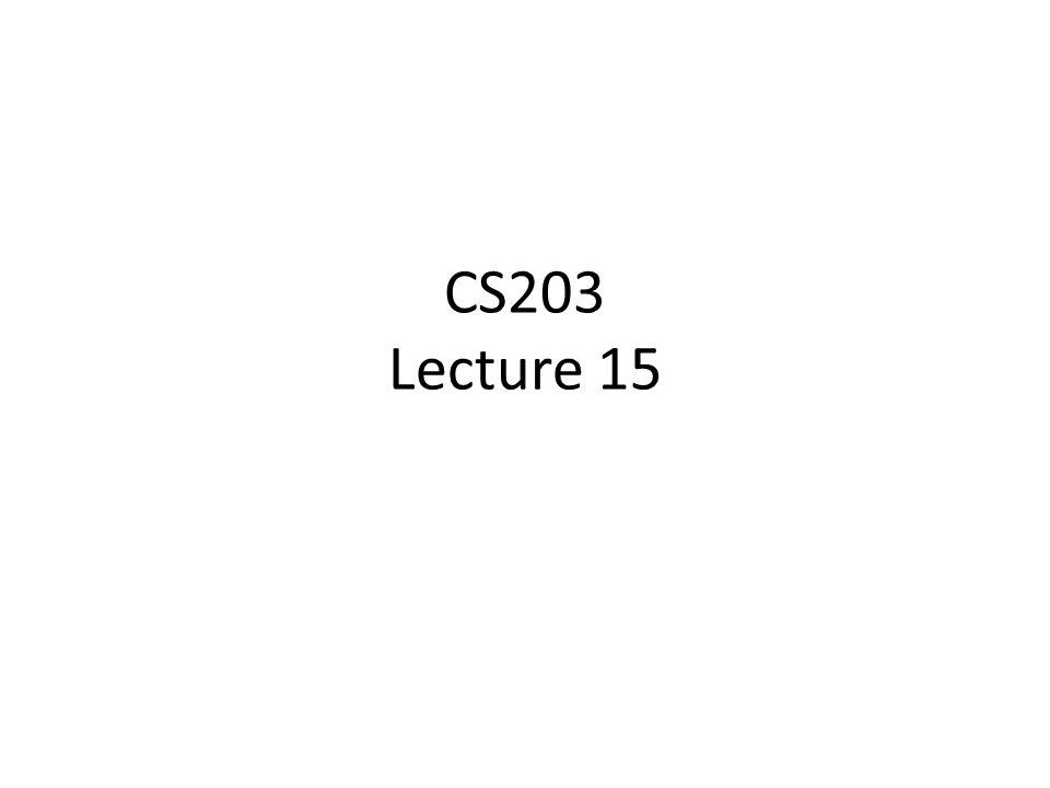 CS203 Lecture 15